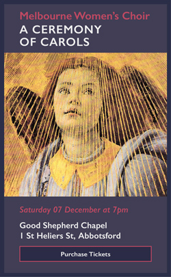 Melbourne Women's Choir Britten A Ceremony of Carols